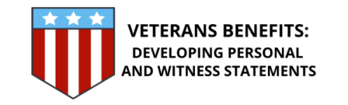 Veterans Benefits: Developing Personal and Witness Statements